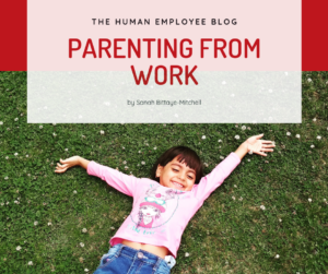Parenting From Work: 4 Steps to Keep Your Job and Your Boss Happy